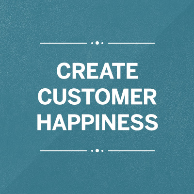 Create Customer Happiness
