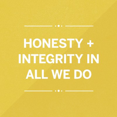 Honesty & Integrity in All That We Do