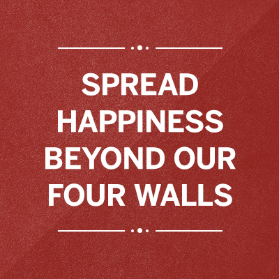 Spread Happiness Beyond our Four Walls